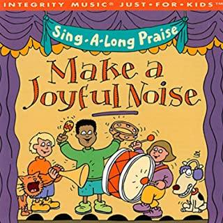Sing-A-Long Praise: Make A Joyful Noise