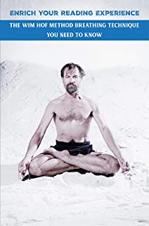 Enrich Your Reading Experience: The Wim Hof Method Breathing Technique You Need to Know: Study Guides Books