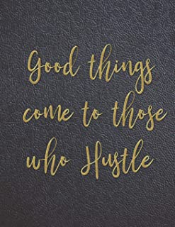 Good things come to those who hustle: Monthly Project Planner and Organizer with Weekly Planning, Goal Tracker, Work Hour Logs, Action Plans and more. Best planner for women entrepreneurs.