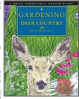 Gardening in Deer Country (Brick Tower Press Garden Guide)