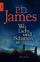 Wo Licht und Schatten ist: Kriminalroman (Die Dalgliesh-Romane 13) (German Edition)