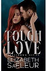 Tough Love (The Shakedown Series Book 3) Kindle Edition