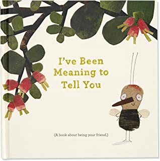 I've Been Meaning to Tell You (A Book About Being Your Friend) —An illustrated gift book about friendship and appreciation.