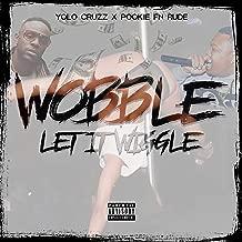 Wobble Let It Wiggle (feat. Pookiefnrude) [Explicit]