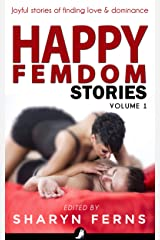 Happy Femdom Stories Volume 1: Joyful stories of finding love & dominance Kindle Edition