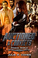 Auctioned to the Convicts: Dark Sci Fi Romance (Prison World Book 2) Kindle Edition