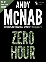 Zero Hour (Nick Stone Book 13): Andy McNab's best-selling series of Nick Stone thrillers - now available in the US, with b...