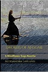 Swords of Ansgar: A Windflower Saga Novella (The Windflower Saga Book 20) Kindle Edition