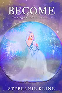 Become: A Young Adult Fantasy Fiction Adventure (The Frosted Realms Series Book II)