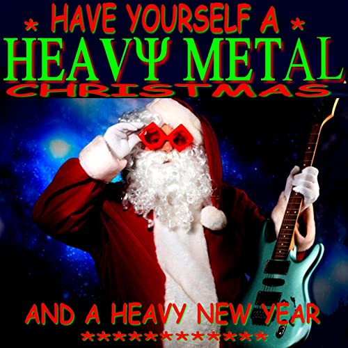 Heavy Metal Christmas.Have Yourself A Heavy Metal Christmas By Jimi Cringle On