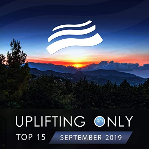 Uplifting Only Top 15: September 2019