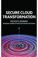 Secure Cloud Transformation: The CIO's Journey Kindle Edition