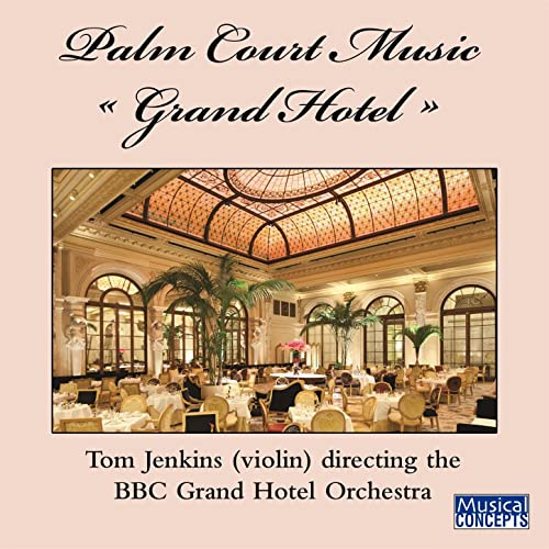 Palm Court Music Grand Hotel By Jack Byfield Bbc Grand Hotel