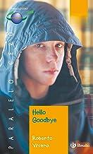 Hello Goodbye (ebook) (Castellano - JUVENIL - PARALELO CERO)