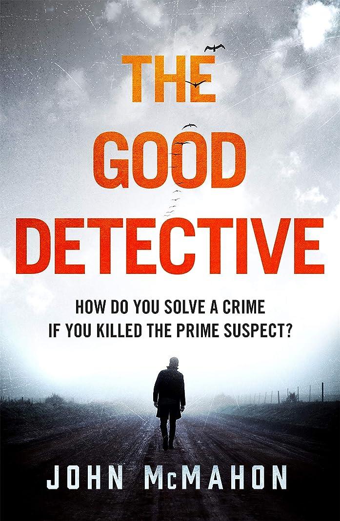 流体ナース必要The Good Detective: the 'pretty much perfect' US crime debut that is gripping readers everywhere (English Edition)
