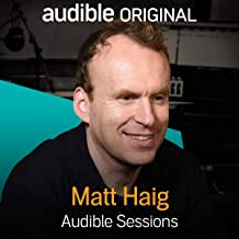 Matt Haig: Audible Sessions: FREE Exclusive Interview