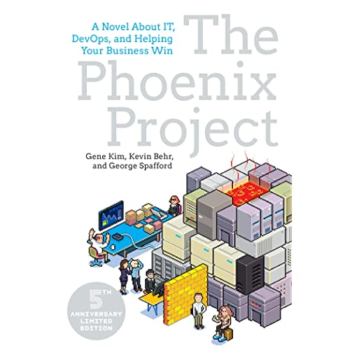 The Phoenix Project: A Novel about IT, DevOps, and Helping Your ...