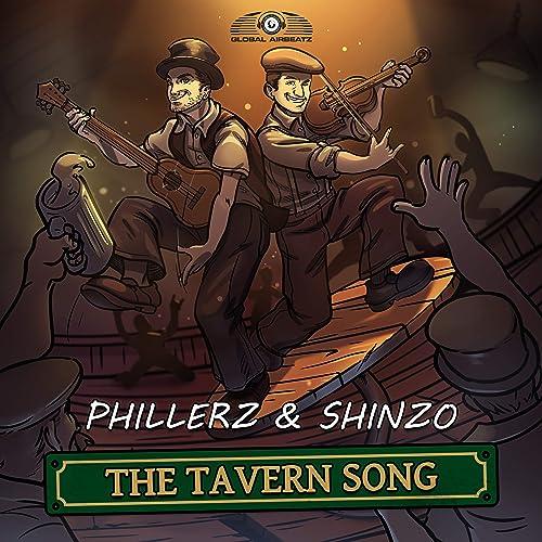 Phillerz & Shinzo - The Tavern Song