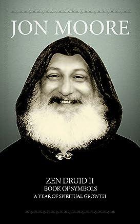 Zen Druid II. Book of Symbols. A year of spiritual growth.