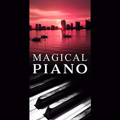 Magical Piano - Instrumental Jazz, Soothing Piano, Relax, Chillout