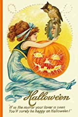 Hallowe'en - If in the mirror your lover is seen You'll surely be happy on Hallowe'en!: Vintage Journals by Amybug's Attic : Vintage Halloween ... Pumpkin Owl Ephemera Notebook Journal Diary Paperback
