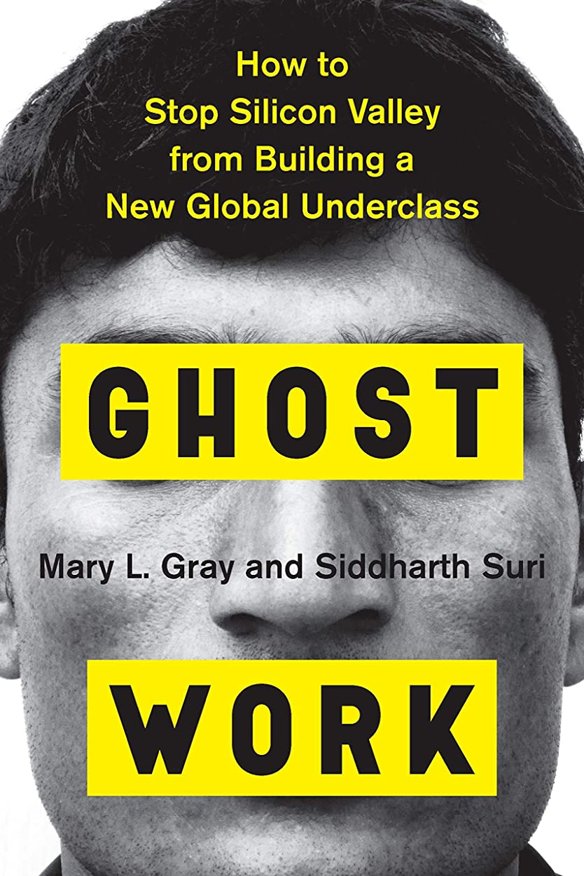中で求める量Ghost Work: How to Stop Silicon Valley from Building a New Global Underclass (English Edition)