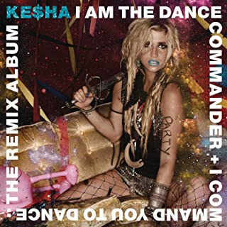 I Am The Dance Commander + I Command You To Dance: The Remix Album [Explicit]