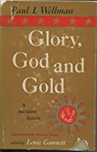 Glory, God and Gold A Narrative History of the Southwest
