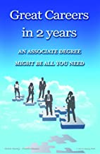 Great Careers in 2 Years: How to Beat a Bad Economy with an Associate Degree