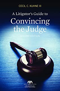 A Litigator's Guide to Convincing the Judge