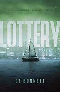 Lottery: Winning Could Cost You Everything (The Organized Crime and Corruption Series Book 1)