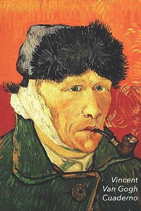 vincent van gogh cuaderno autorretrato con oreja cortada y pipa perfecto para tomar notas diario elegante ideal para la escuela el estudio recetas o contraseas spanish edition