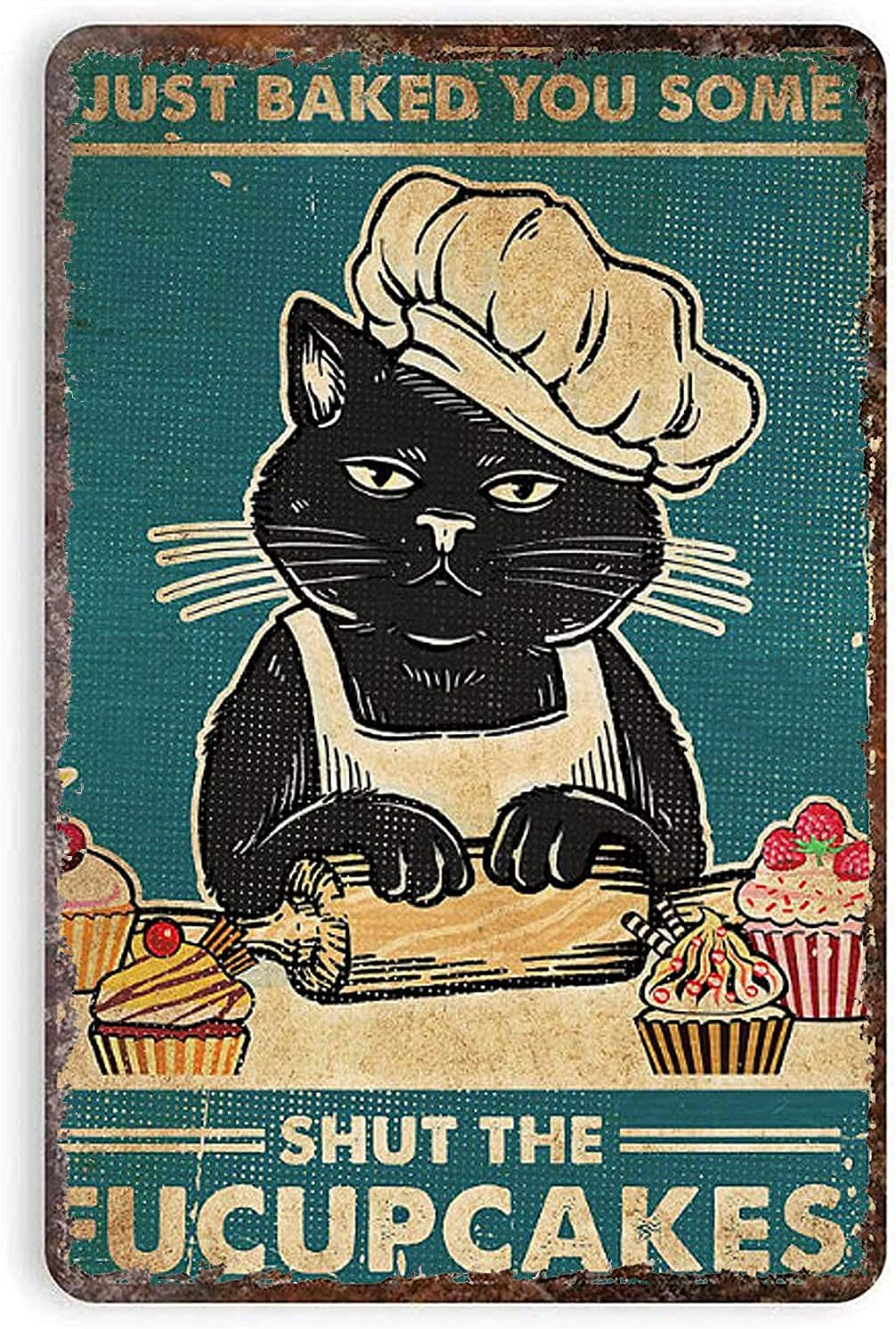 Lack Cat Kitchen Wall Decor Vintage Metal Sign I Just Baked You Some Shut The Fucupcakes Novel Baking Portrait Poster Home Kitchen Cafe Wall Decor Art Chef's Gifts 12x8 Inch