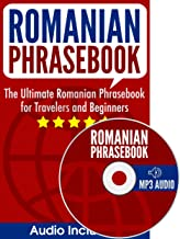 Romanian Phrasebook: The Ultimate Romanian Phrasebook for Travelers and Beginners (Audio Included)