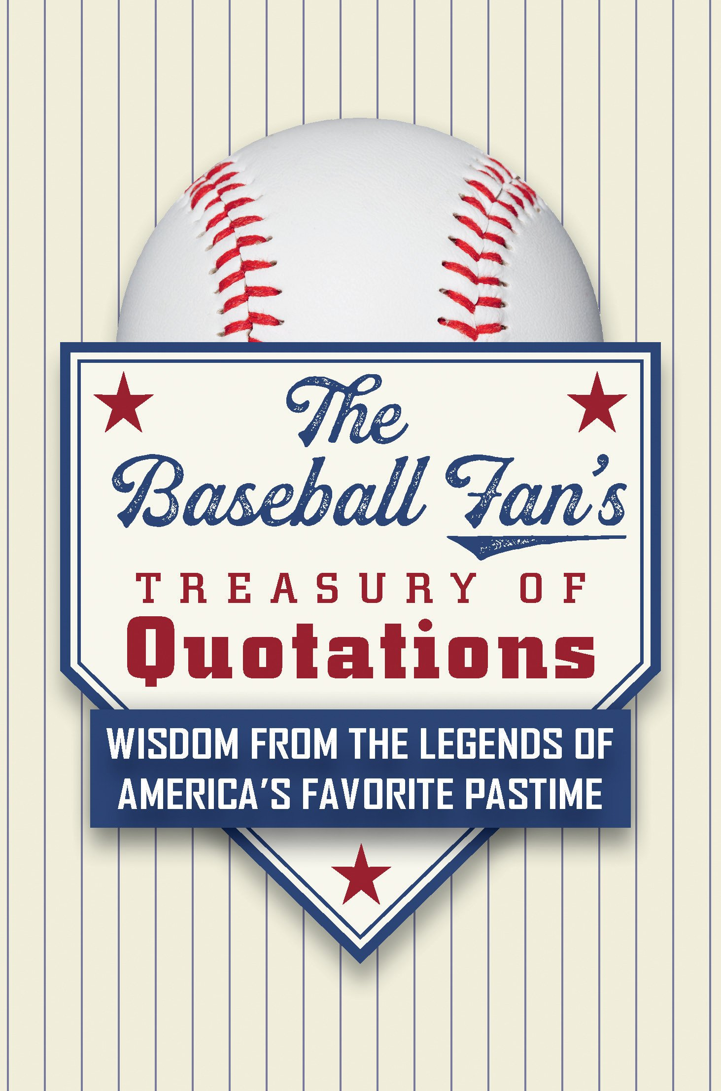 Image OfThe Baseball Fan's Treasury Of Quotations: Wisdom From The Legends Of America's Favorite Pastime (English Edition)