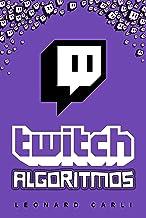 Twitch Algoritmos: Plan de negocios de 10.000$/mes Usando Tu Cuenta Personal de Twitch | Aprende a Generar Dinero Online, Construyendo una Marca y Convirtiéndote en un Influencer