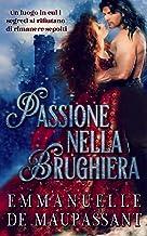 Permalink to Passione nella Brughiera: un romanzo storico (I signori della seduzione Vol. 1) PDF