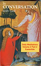 In Conversation with God – Volume 2 Part 2: Eastertide