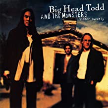big head todd and the monsters // sister sweetly