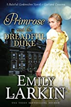 Primrose and the Dreadful Duke: A Baleful Godmother Novel (Garland Cousins Book 1)