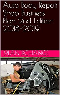 Auto Body Repair Shop Business Plan 2nd Edition 2018-2019