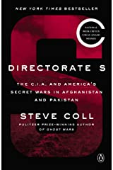 Directorate S: The C.I.A. and America's Secret Wars in Afghanistan and Pakistan Kindle Edition