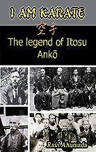 I AM KARATE: The legend of Itosu Ankō