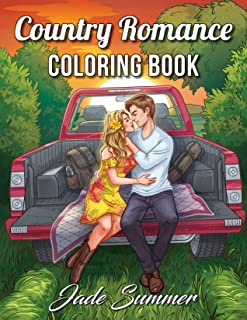 Country Romance Coloring Book: An Adult Coloring Book with Charming Country Life, Loving Couples, Beautiful Flowers, and R...
