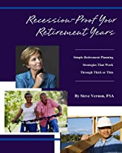 Recession-Proof Your Retirement Years: Simple Retirement Planning Strategies That Work Through Thick or Thin