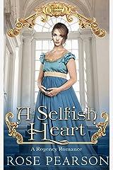 A Selfish Heart: A Regency Romance (Landon House Book 2) Kindle Edition