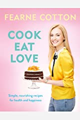 Cook. Eat. Love. Kindle Edition