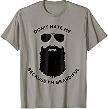 Funny Don't Hate Me Because I'm Beardiful T-shirt