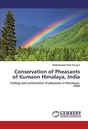 Conservation of Pheasants of Kumaon Himalaya, India