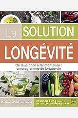La solution Longévité - De la science à l'alimentation : un programme de longue vie Format Kindle